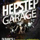 Dj Barcsi & Dj Hep - HepStep Garage 2012-09-06