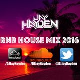 RnB House Mix 2016 - DJ Jay Hayden
