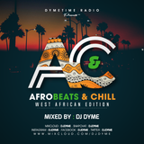 Dymetime Radio #14 // AfroBeats And Chill