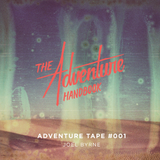 ADVENTURE TAPE #001 |  JOEL BYRNE (WOLF & CUB)