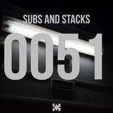 0051 Subs and stacks (Dubstep/Trap set)