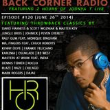 BACK CORNER RADIO: Episode #120 [#ThrowBackThursday Edition] (June 26th 2014)