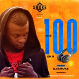 DEEJAY SMOKE - THE 100 [Ep.2] {OFFICIAL AUDIO}