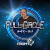 Full Circle - Night #1 Rob Fender