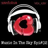 ZANTOBIA - MUSIC IN THE SKY Episode#02 - LIVE @ BB2 Club