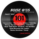 """Noise r'us # 101 """"face off"""" (Avril 2016)"""
