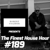 Robert Snajder - The Finest House Hour #189 - 2017