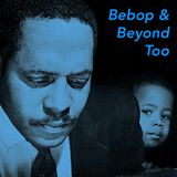 Bebop & Beyond Too