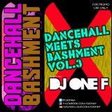 DJ OneF Presents: Dancehall meets Bashment Vol.3