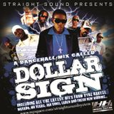Dollar Sign Dancehall Mix 2009 by Straight Sound