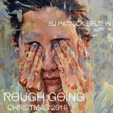 Rough Going (Christmas 2016)