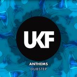 UKF Anthems - Dubstep (Part I.)