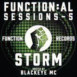 Function:al Sessions 5 - November 9 2017 - Dj Storm & Blackeye MC