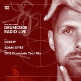 DCR439 – Drumcode Radio Live - Adam Beyer's 2018 Drumcode Year Mix