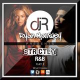 #STRICTLY R&B Part 1 @ryanmousley