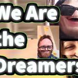 We Are The Dreamers - Podcast Ep 6 - Glitch