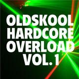 Oldskool Hardcore Overload Vol. 1