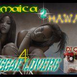 Jamaica 2 Hawaii ( Reggae Lovers Mix )