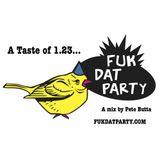 Fuk Dat Mix - A Taste of 1.23