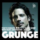 Tokyo Knights Radio Show 2017.5.20 Grunge