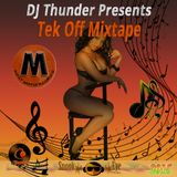 DJ Thunder - Tek Off Mixtape (Dancehall Hip-Hop Mixtape 2015)