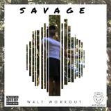 Walt Workout - SAVAGE
