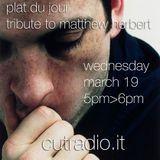 Steve D - Plat Du Jour: Tribute to Matthew Herbert 19/03/2014 on Cutradio - The Podcast