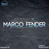 Marco Fender  JETT PODCAST #95
