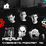 Medium - Cybernetic Podcast 110