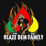Blaze Dem Fam