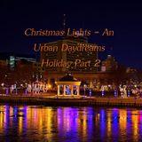 Christmas Lights - An Urban Daydreams Holiday Part 2