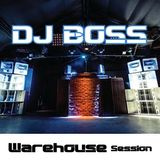 DJ BOSS Warehouse Session