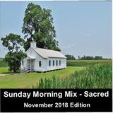 Sunday Morning Mix (Sacred Music) - November 2018 edition
