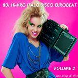 80s Hi-NRG ITALO DISCO EUROBEAT NON-STOP MIX - Volume 2