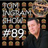 Tom Ingram Show #89