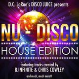 DISCO JUICE  Nu-Disco House Edition feat the music of B.Infinite&Chris Cowley and much more!