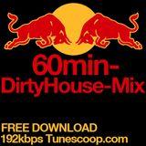 60min DirtyHouse-Mix April 2013