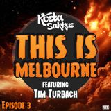 This Is Melbourne Ep.3 (Featuring Tim Turbach)
