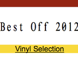 2012 Looking Back. Vinyl Selection. Best Off.