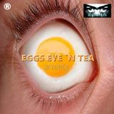 Digital Life - Eggs Eye `N Tea