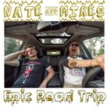 Episode 40 - Nate and Mike's Epic Road Trip