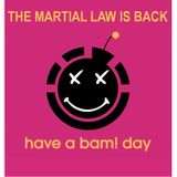THE MARTIAL LAW IS BACK