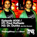 The Dog & Pony Radio Show #006: Guest DR. DUNKS