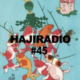 HAJIRADIOSHOW#45