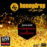 Honey Drop with Lucia Dee - EP.48 - Special Guests Wordsworth & Sam Brown