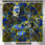 """gümixradio 244 """"HoneyMoonKillers&ChaChaCha"""""""