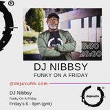 DJ Nibbsy Funky On A Friday Episode 48