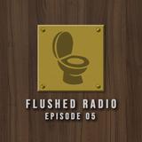 FLUSHED Radio Ep. 5 (August 2019)