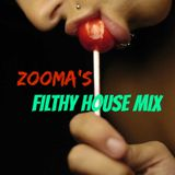 Zooma's FILTHY HOUSE Mix
