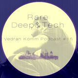 Rare Deep & Tech Podcast 2015